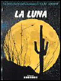 La luna / Isaac Asimov ; traduzione di Piero Budinich ; consulenza scientifica del Laboratorio dell'immaginario scientifico