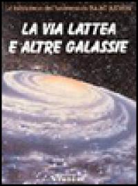 La Via Lattea e altre galassie