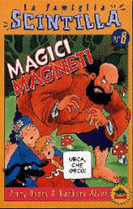 Magici magneti / [Terry Deary & Barbara Allen] ; illustrato da Philip Reeve
