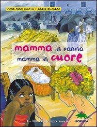 Mamma di pancia mamma di cuore / scritto da Anna Genni Miliotti ; illustrato da Cinzia Ghigliano