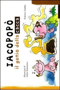 Iacopopò : il genio della cacca / Federico Taddia ; Illustrazioni di Andrea Santonastaso