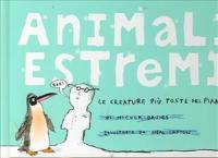 Animali estremi : le creature più toste del pianeta / di Nicola Davies ; illustrato da Neal Layton