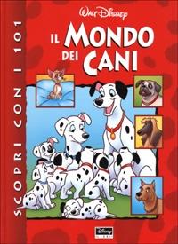 Scopri con i 101 il mondo dei cani