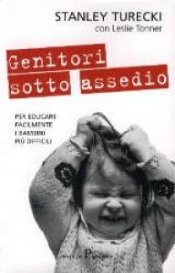 Genitori sotto assedio / Stanley Turecki con Leslie Tonner ; traduzione di Maria Barbara Piccioli