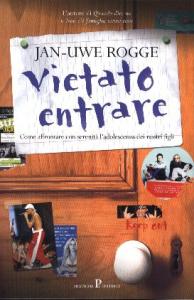 Vietato entrare / Jan-Uwe Rogge ; traduzione di Eleonora Servalli