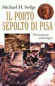 Il porto sepolto di Pisa