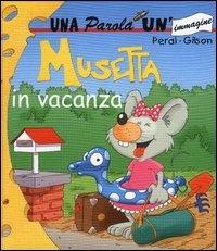 Musetta in vacanza / Peral-Gilson