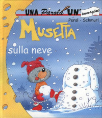 Musetta sulla neve / Peral-Schmurl