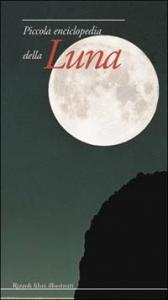 Piccola enciclopedia della luna / Christian Nitschelm, Christine Ehm, Myriam Schleiss