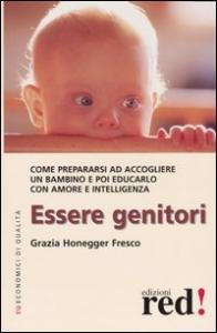 Essere genitori/ Grazia Honegger Fresco.