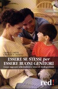 Essere se stessi per essere buoni genitori / Laura L. Smith, Charles H. Helliott