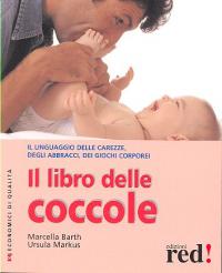 Il libro delle coccole / Marcella Barth, Ursula Markus