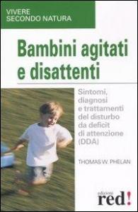 Bambini agitati e disattenti / Thomas W. Phelan