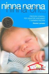 Ninna nanna ninna oh... : preziosi consigli per genitori assonnati e bambini insonni / Nessia Laniado