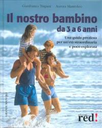 Il nostro bambino da 3 a 6 anni / Gianfranco Trapani, Aurora Mastroleo