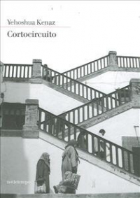 Cortocircuito / Yehoshua Kenaz ; traduzione dall'ebraico di Elena Loewenthal