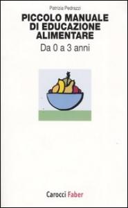 Piccolo manuale di educazione ambientale : da 0 a 3 anni / Patrizia Pedrazzi