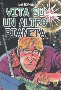 Vita su un altro pianeta / Will Eisner