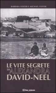 Le vite segrete di Alexandra David-Neel