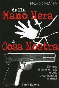 Dalla mano nera a Cosa Nostra
