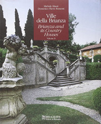 Ville della Brianza = Brianza and its Country Houses : volume 2. / Michele Mauri, Domenico Flavio Ronzoni
