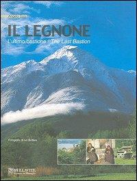 Il Legnone : l'ultimo bastione = The Last Bastion / Angelo Sala ; fotografie di Ivo Buttera