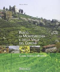 Parco di Montevecchia e della Valle del Curone : cuore verde di Brianza / Michele Mauri