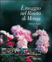 È maggio nel Roseto di Monza : passeggiata fotografica nel Roseto Niso Fumagalli / Domenico Pagano
