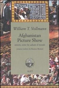 Afghanistan picture show ovvero, come ho salvato il mondo