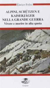 Alpini, schützen e kaiserjäger nella grande guerra