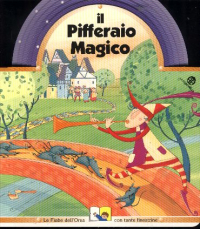 Il pifferaio magico / [progetto di Carlo Alberto Michelini ; illustrazioni di Francesca Di Chiara ; testo di Giovanna Mantegazza]