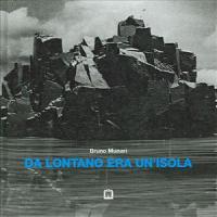 Da lontano era un'isola/ Bruno Munari