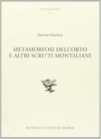 Metamorfosi dell'orto e altri scritti montaliani