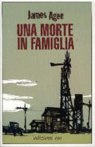 Una morte in famiglia / James Agee ; traduzione dall'inglese di Lucia P. Rodocanachi