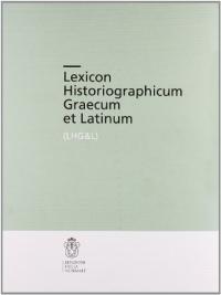 Lexicon historiographicum Graecum et Latinum : (LHG&L) / [ideato da Giuseppe Nenci ; diretto da Carmine Ampolo e Ugo Fantasia]. 2: AL-AF