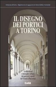 Il disegno dei portici a Torino