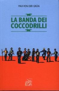 La banda dei coccodrilli / Max von der Grün