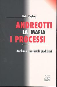 Andreotti, la mafia, i processi