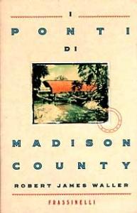 I ponti di Madison County / Robert James Waller