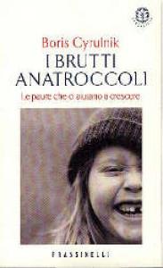 I brutti anatroccoli / Boris Cyrulnik ; traduzione di Eliane Nortey