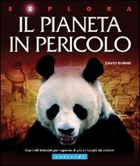 Il pianeta in pericolo / [David Burnie], Margaret Hynes ; prefazione di Giorgio Celli