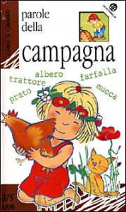 Parole della campagna / progetto di Emanuela Bussolati ; illustrazioni di Cristina Mesturini e Emanuela Bussolati