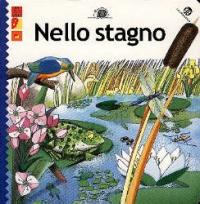 Nello stagno / Emanuela Bussolati ; Illustrazioni di Franca Trabacchi