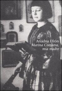 Marina Cvetáeva, mia madre