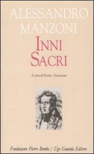 Inni sacri / Alessandro Manzoni ; a cura di Franco Gavazzeni