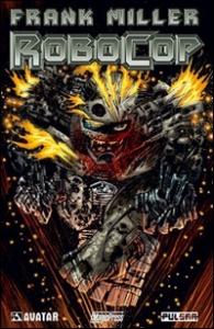 Robocop / soggetto Frank Miller ; adattamento Steven Grant ; disegni Juan Jose Ryp