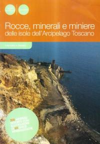 Rocce, minerali e miniere delle isole dell'Arcipelago Toscano