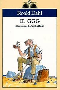 Il Ggg / Roald Dahl ; illustrazioni di Quentin Blake