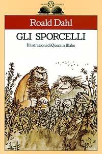 Gli sporcelli / Roald Dahl ; illustrazioni di Quentin Blake