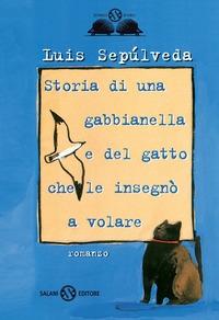Storia di una gabbianella e del gatto che le insegnò a volare / Luis Sepulveda ; traduzione di Ilide Carmignani ; illustrazioni di Simona Mulazzani